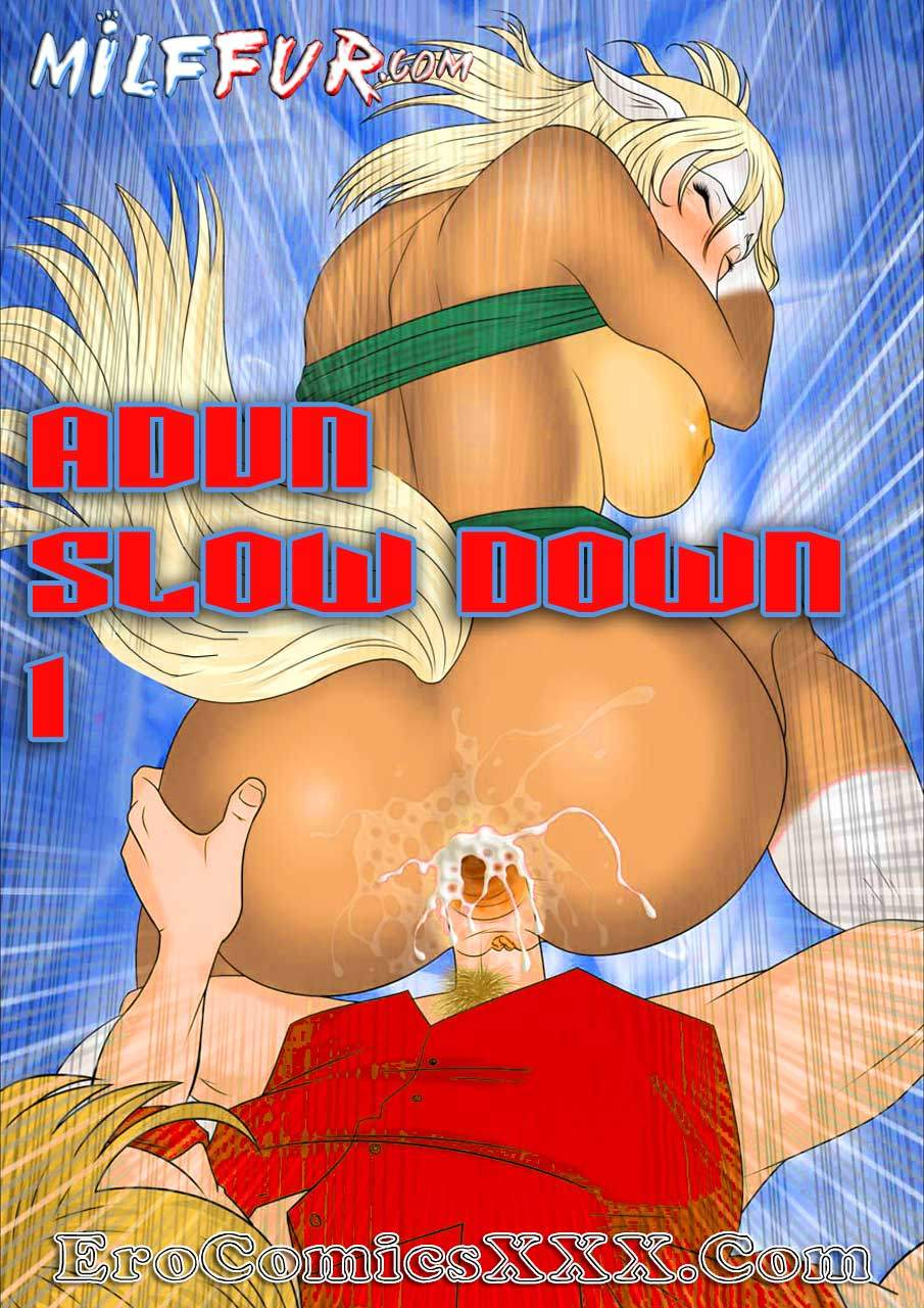 1 4 - Adun slow down. Part 1.